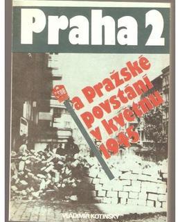 Praha 2 a Pražské povstání v květnu 1945