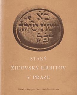 O.Muneles, M. Vilímková: Starý židovský hřbitov v Praze (1955)