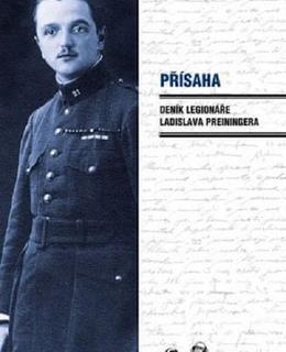 kniha Přísaha: deník legionáře Ladislava Preiningera