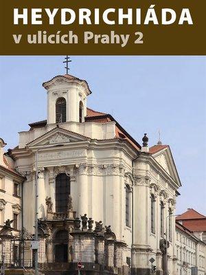Heydrichiáda v ulicích Prahy 2