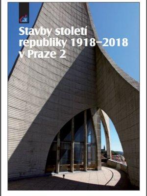 Stavby století republiky 1918-2018 v Praze 2